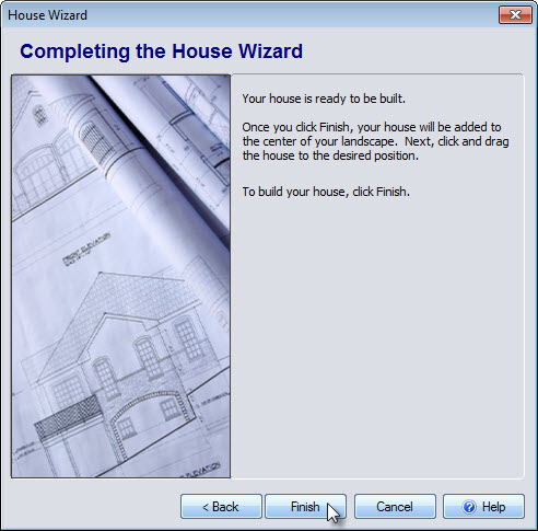 Click Finish to complete the House Wizard